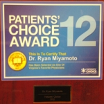 Dr. Miyamoto was a recipient of the Patients' Choice Award 2012. Of the nation's 830,000 active doctors, only 5% were accorded this honor by their patients in 2012. Dr. Miyamoto graciously thanks his patients for their support.